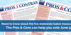 Pros and cons on the ballot measures, propositions, cavotes, caelections, voting, League of Women Voters of California Education Fund