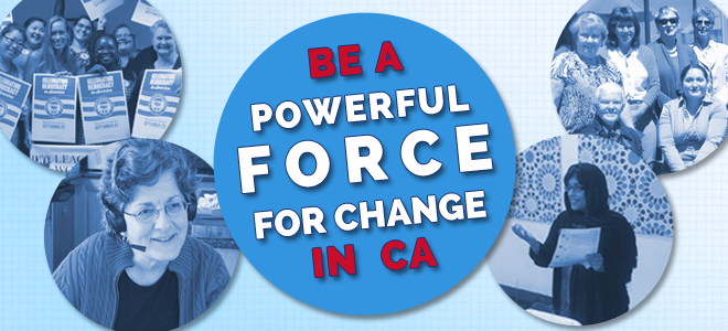 Be a powerful force for change in California